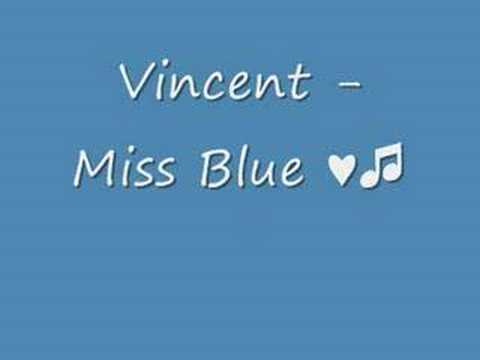 Vincent - miss blue ♥♫
