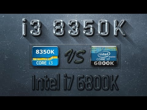 i3 8350K vs i7 6800K Benchmarks | Gaming Tests Review & Comparison