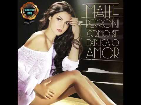 Maite Perroni - Como se Explica o Amor (COMPLETA) (Tema de Meu Pecado)