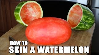 Skinned Watermelon Is A Great Party Trick