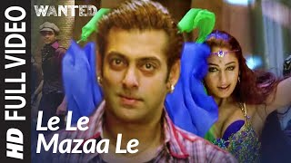 Le Le Maza Le (Full Song) Wanted Salman Khan