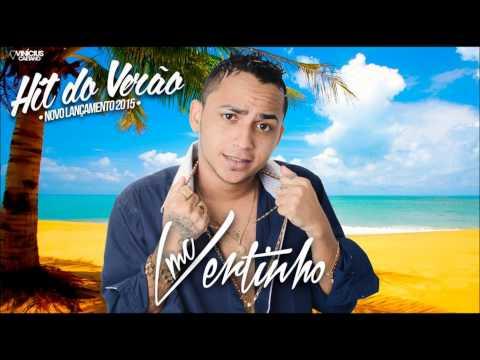 MC VERTINHO - HIT DO VERÃO - MÚSICA 2015 NOVA