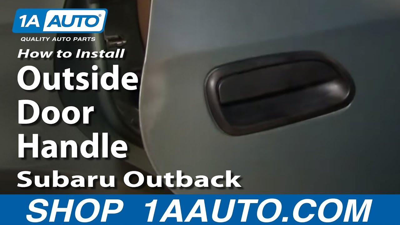 How To Install Replace Rear Outside Door Handle Subaru Outback 00 04 1AAuto C