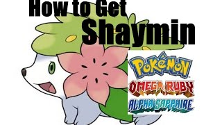 How To Get Shaymin In Pokemon Omega Ruby And Alpha
