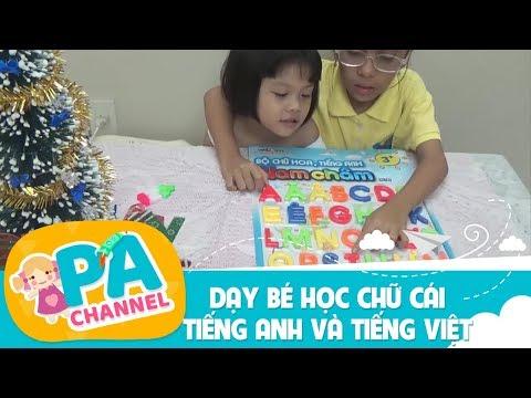 Dạy Bé học bảng chữ cái tiếng anh và tiếng Việt cho trẻ em | PA channel