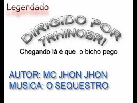 MC JHON JHON - O Sequestro - Legendado - DIRIGIDO POR 7RHINOBR!