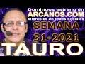 Video Horóscopo Semanal TAURO  del 25 al 31 Julio 2021 (Semana 2021-31) (Lectura del Tarot)