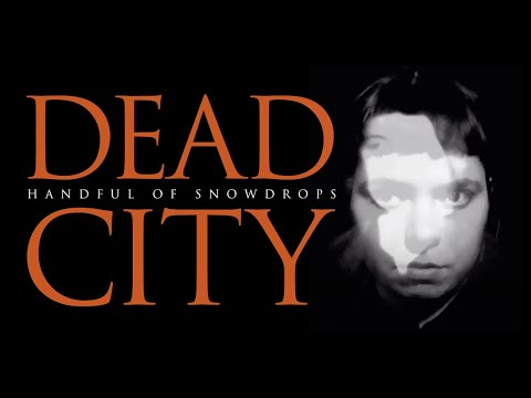 Handful of Snowdrops - Dead City
