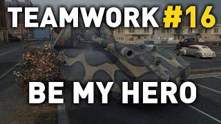 World of Tanks - Be My Hero Baby - Teamwork 16
