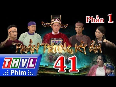 THVL | Trần Trung kỳ án - Tập 41 (Phần 1)