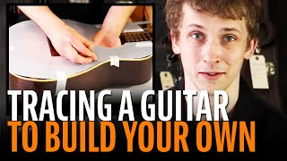 Watch the Trade Secrets Video, Trace a guitar to build yourself a duplicate