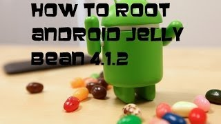 How To Root Android 4.1.2 Jelly Bean (Universal Method