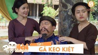 Phim hài tết 2017 | Hài Dân Gian - GÃ KEO KIỆT Tập 1 | Phim Hài Quốc Anh, Quang Thắng, Thu Quỳnh