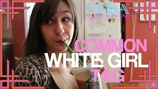 COMMON WHITE GIRL TAG | VEDA!