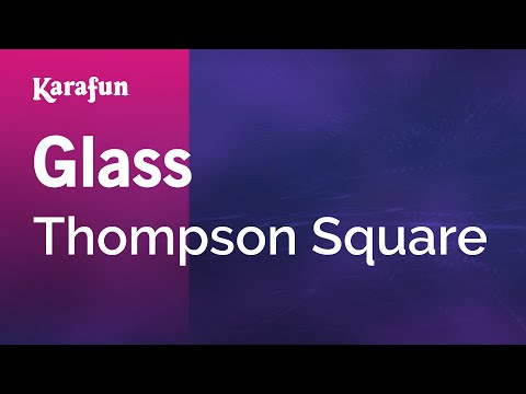 Karaoke Glass - Thompson Square *