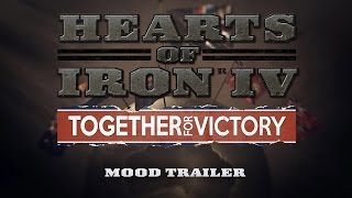 Hearts of Iron IV - Together For Victory Teaser