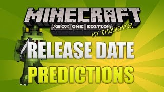 """Minecraft Xbox One Release Date"" Predictions & Opinions"
