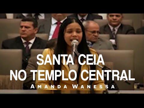 AMANDA WANESSA - Santa Ceia no Templo Central - Recife - PE