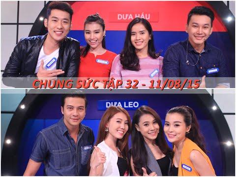 CHUNG SỨC 2015 - TẬP 32 - DƯA HẤU & DƯA LEO  (011/8/15)