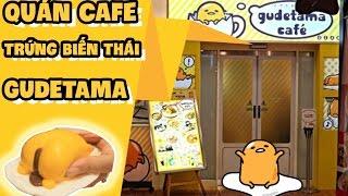 Khám Phá Quán Cafe Trứng Biến Thái #Gudetama
