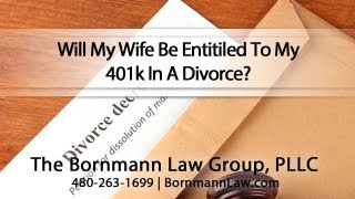 [Will My Wife Be Entitiled To My 401k In A Divorce?] Video
