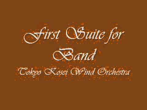 First Suite for Band.Tokyo Kosei Wind Orchestra.