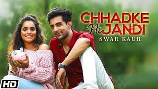 Chhadke Ni Jandi Swar Kaur Video HD Download New Video HD