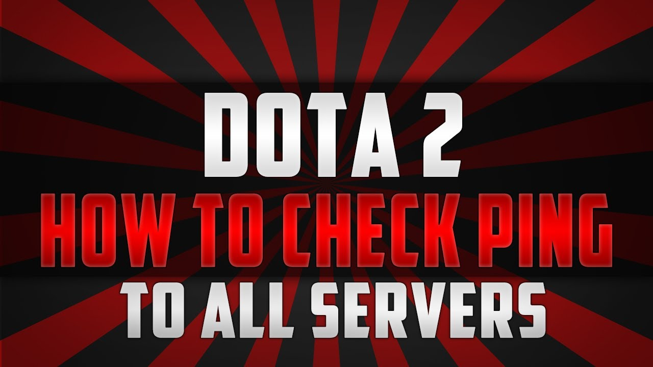 How to Check your Network Ping to all Dota 2 Servers
