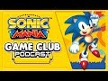 Sonic Mania Game Club Podcast 10