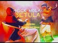 Nick-Nola-Setula---Nick-Nola-Ft-Vampino-And-Viboyo Uganda Music Video