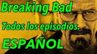 BREAKING BAD Episodios En Español.