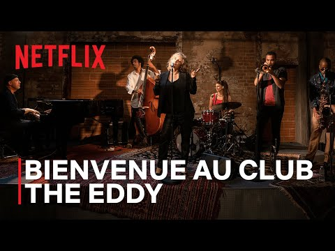 Bienvenue au club The Eddy | Netflix France
