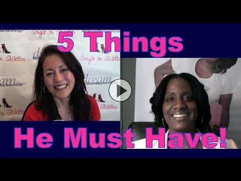 Dating Advice for Women: 5 Things He Must Have