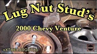 How To Replace Lug Nut Stud's On A 2000 Chevy Venture