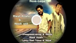 "Mieraf Assefa ft Henok Seid - Hose Lema ""ሆሴ ሌማ "" (oromiffa)"