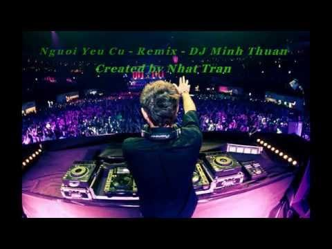 NGƯỜI YÊU  CŨ REMIX , DJ - PHAN MẠNH QUỲNH