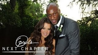 How Khloé and Lamar Make Their Marriage Work | Oprah's Next Chapter | Oprah Winfrey Network