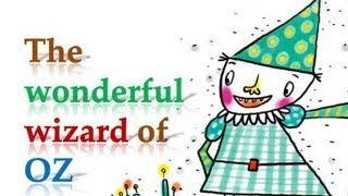 The wonderful wizard of OZ, Fairy tale, Learn English with stories