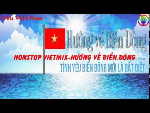 Liên Khúc Nhạc Trẻ Remix Hay Nhất 2014 Nonstop-Việt Mix-Hướng Về Biển Đông