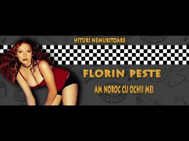 FLORIN PESTE - AM NOROC CU OCHII MEI