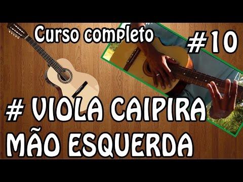 VIDEO AULA 10 - CURSO DE VIOLA CAIPIRA - USO DA MÃO ESQUERDA