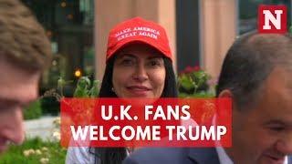 We Love Donald Trump – U.K. Fans Welcome President's Visit