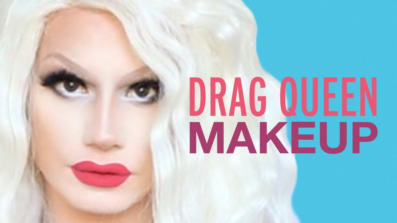 Drag Queen Makeup Tutorial Youtube