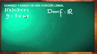 DOMINIO Y RANGO DE UNA FUNCIÓN LINEAL