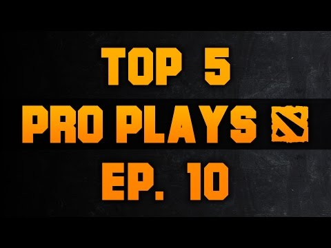 Dota 2 Top 5 Pro Plays - Ep. 10