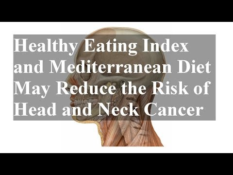 Healthy Eating Index and Mediterranean Diet May Reduce the Risk of Head and Neck Cancer