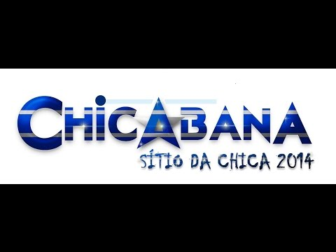Chicabana - Sítio da Chica 2014