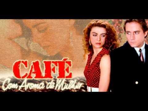 Café Com Aroma de Mulher - Tema de Abertura (Completo)