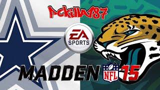 Madden 15 Cowboys Vs Jaguars Full Game PS3 Gameplay Uncut