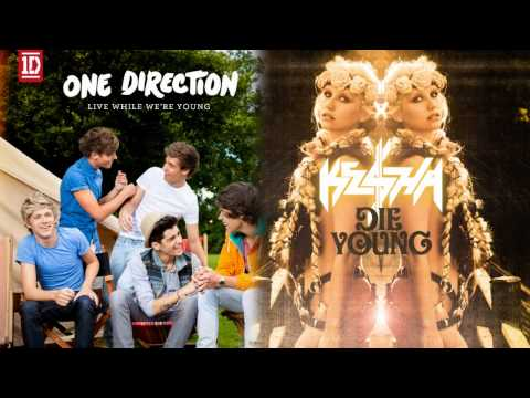 Live While We Die Young (One Direction/Ke$ha Mashup)